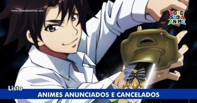 10 Animes que foram Cancelados após Anunciados