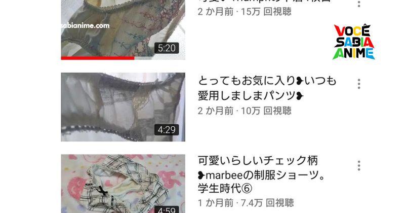 Canais de Calcinhas no Youtube Japonês